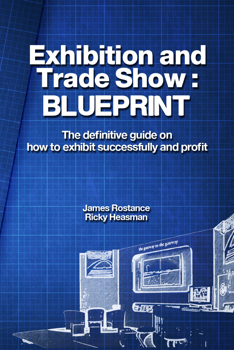 James Rostance - Exhibition & Tradeshow Blueprint Book Cover